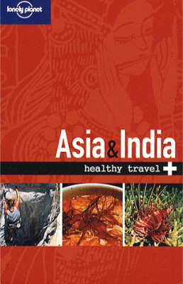 ASIA & INDIA. Healthy Travel