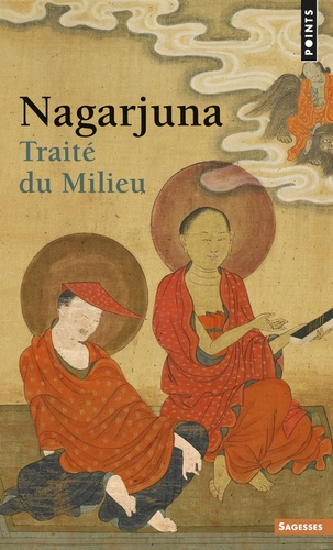 TRAITE DU MILIEU [Nagarjuna/Points]