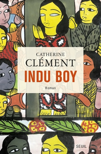 INDU BOY [Catherine Cl�ment/Seuil]