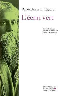 L'ECRIN VERT [Rabindranath Tagore/Gallimard]