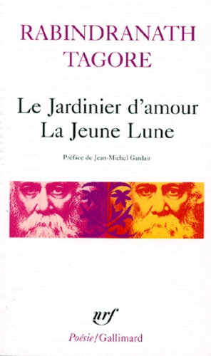 LE JARDINIER D'AMOUR  [RabindranathTagore/Gallimard]