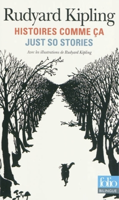 HISTOIRES COMME CA - JUST SO STORIES [Kipling/Folio bilingue]