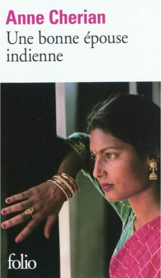 UNE BONNE EPOUSE INDIENNE [Anne Cherian/Folio]