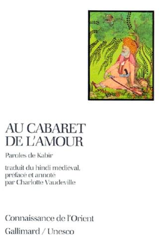 AU CABARET DE L'AMOUR [Kabir/Gallimard]