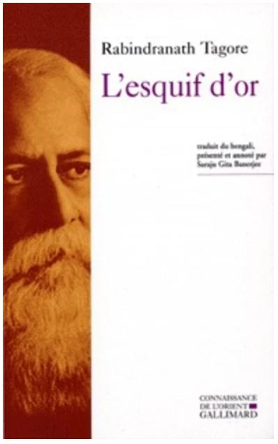 L'ESQUIF D'OR  [Rabindranath Tagore/Gallimard]