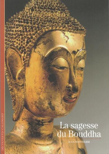 SAGESSE DU BOUDDHA [Jean Boisselier/Gallimard]
