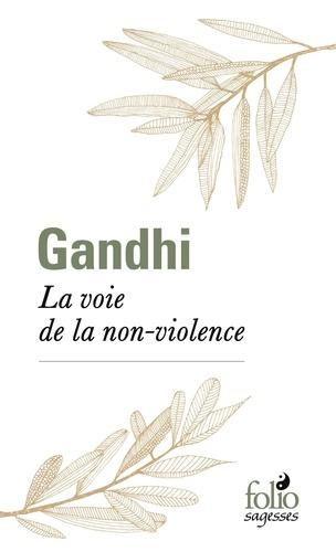 LA VOIE DE LA NON-VIOLENCE [Gandhi/Folio]