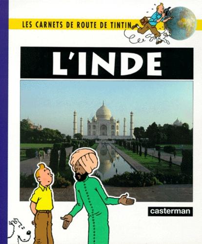 LES CARNETS DE ROUTE DE TINTIN : L'INDE [Noblet et Braquet/Casterman]