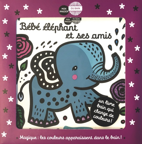 BEBE ELEPHANT ET SES AMIS [Surya Sajnani/Casterman]