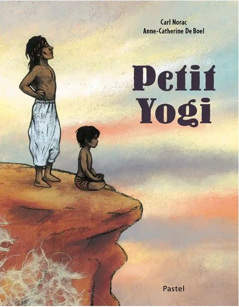 PETIT YOGI [Carl Norac, Anne-Catherine De Boel/EDL]
