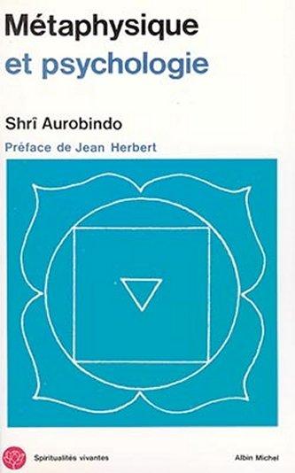 METAPHYSIQUE ET PSYCHOLOGIE [Shri Aurobindo/Albin Michel]