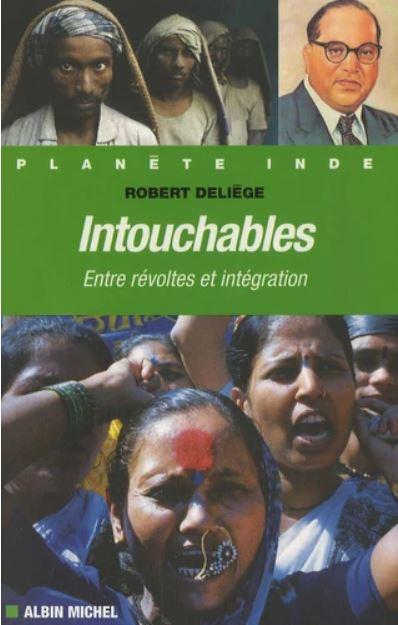 INTOUCHABLES. Entre révoltes et intégration (Robert Deliège/Albin Michel]