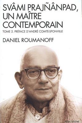 SVAMI PRAJNANPAD, UN MAITRE CONTEMPORAIN - T2 - Le Quotidien illuminé [D.Roumanoff/A.Michel]