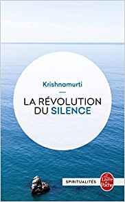 LA REVOLUTION DU SILENCE [Krishnamurti/LDP]