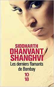 LES DERNIERS FLAMANTS DE BOMBAY [S.D. Shanghvi/10-18]