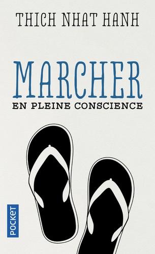 MARCHER EN PLEINE CONSCIENCE [Thich Nhat Hanh/Pocket]