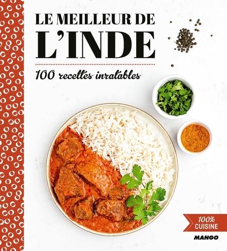 LE MEILLEUR DE L'INDE. 100 recettes inratables [Marie-Laure Tombini/Mango]