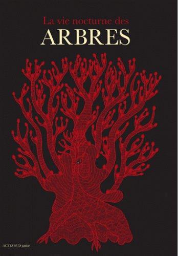 LA VIE NOCTURNE DES ARBRES [Bhajju Shyam/Actes Sud]