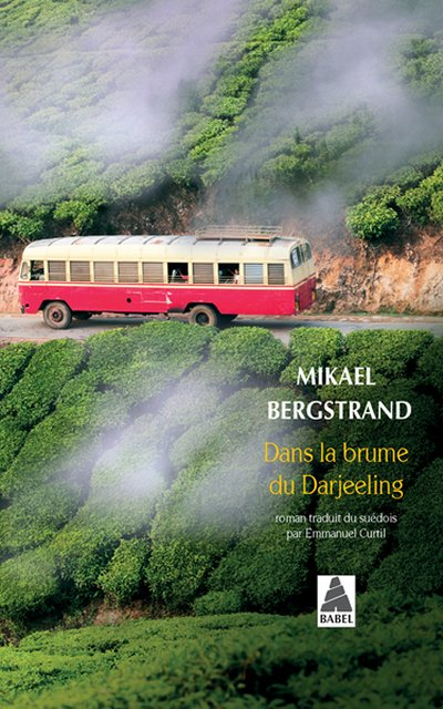 DANS LA BRUME DU DARJEELING [Mikael Bergstrand/Babel]