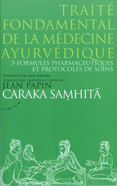 TRAITE FONDAMENTAL DE LA MEDECINE AYURVEDIQUE - Tome 3 [Jean Papin/Almora]