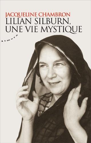 LILIAN SILBURN, UNE VIE MYSTIQUE [Jacqueline Chambron/Almora]