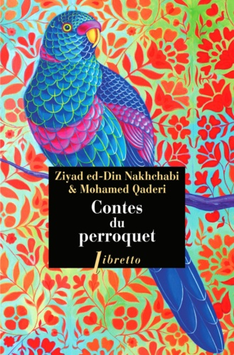 CONTES DU PERROQUET [Ziay-ed-Din Nakhchabi, Mohamed Qaderi/Libretto]
