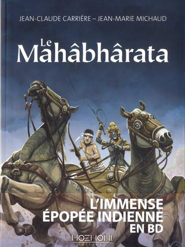 LE MAHABHARATA [Jean-Claude Carrière, Jean-Marie Michaud/Hozhoni]