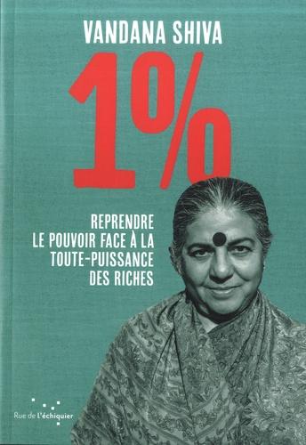 1% - Reprendre le pouvoir face à la toute-puissance des riches [Vandana Shiva/Rue de l'Echiquier]