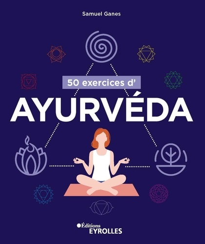 50 EXERCICES D'AYURVEDA [Samuel Ganes/Eyrolles]
