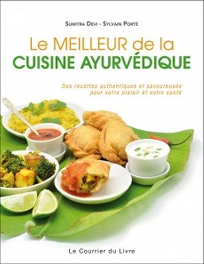LE MEILLEUR DE LA CUISINE AYURVEDIQUE [Sumitra Devi et Sylvain Porté/CDL] 2017