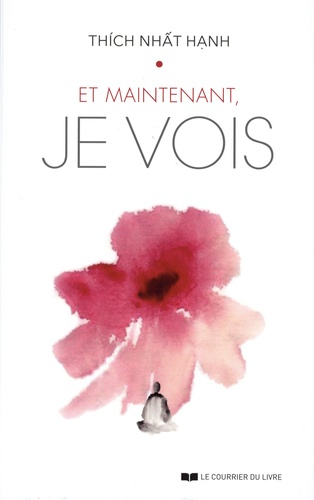MAINTENANT JE VOIS [Thich Nhat Hanh/CDL]