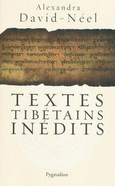 TEXTES TIBETAINS INEDITS [Alexandra David-Néel/Pygmalion]