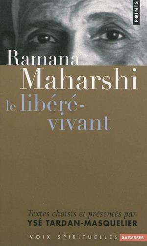 LE LIBERE VIVANT [Ramana Maharshi / Points]