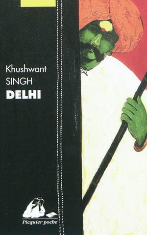 DELHI [Khushwant Singh / Picquier]
