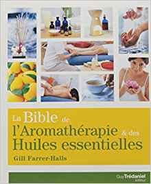 LA BIBLE DE L'AROMATHERAPIE [Gill Farrer-Halls/Trédaniel]
