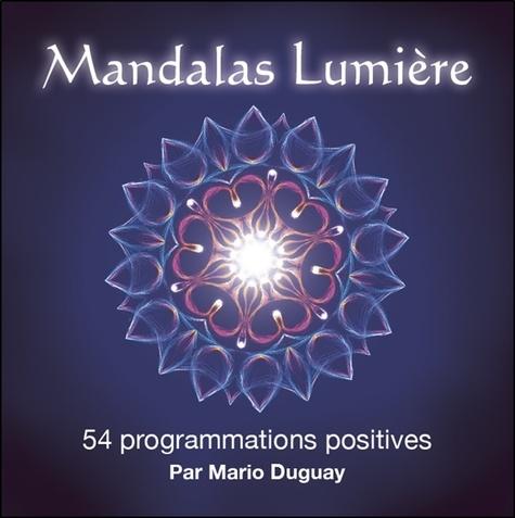 MANDALAS LUMIERE. 54 programmations positives [Mario Duguay/Trajectoire]