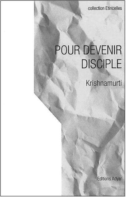 POUR DEVENIR DISCIPLE [Krishnamurti/Adyar]