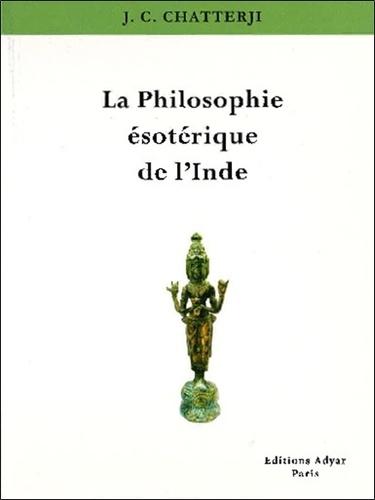 LA PHILOSOPHIE ESOTERIQUE DE L'INDE [J.C. Chatterji/Adyar]