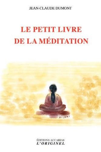 LE PETIT LIVRE DE LA MEDITATION [Jean-Claude Dumont/Accarias]