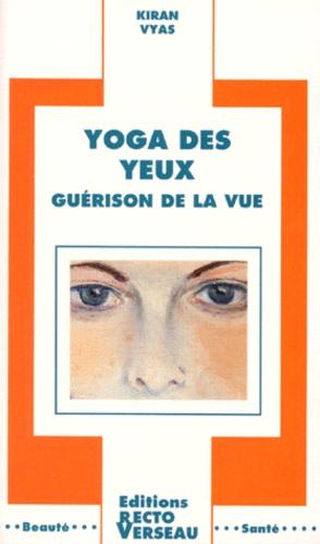 YOGA DES YEUX [Kiran Vyas/Recto-Verseau]