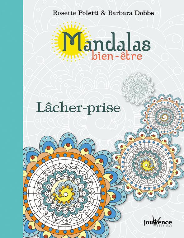 MANDALAS BIEN-ETRE : LACHER-PRISE [Rosette Poletti, Barbara Dobbs/Jouvence]