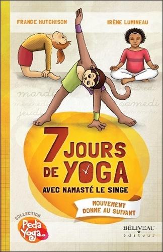 7 JOURS DE YOGA avec Namasté le singe [France Hutchison/Béliveau]