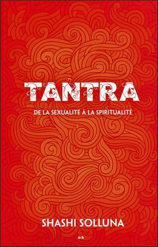 TANTRA. De la sexualité à la spiritualité [Solluna Shashi/Ada]