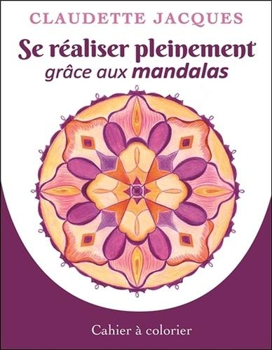 SE REALISER PLEINEMENT GRACE AUX MANDALAS [Claudette Jacques/Dauphin Blanc