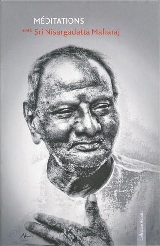 MEDITATIONS AVEC SRI NISARGADATTA MAHARAJ [Maharaj Nisargadatta/Aluna]