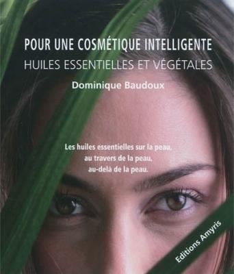 POUR UNE COSMETIQUE INTELLIGENTE (Dominique Baudoux/Amyris)