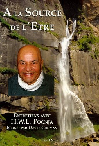 A LA SOURCE DE L'ETRE [HLW Poonja/Innerquest]