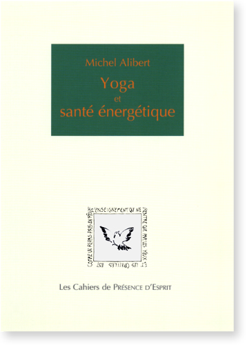 YOGA ET SANTE ENERGETIQUE [Michel Alibert/CPE-5]