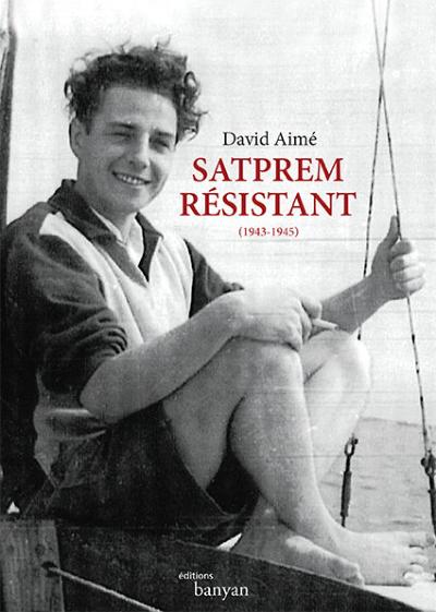 SATPREM RESISTANT (1943-1945) [David Aimé/Banyan]