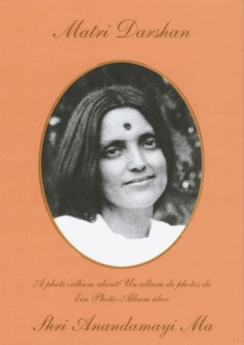 MATRI DARSHAN. Un album de photos de Shri Anandamayi Ma [Mangalam]